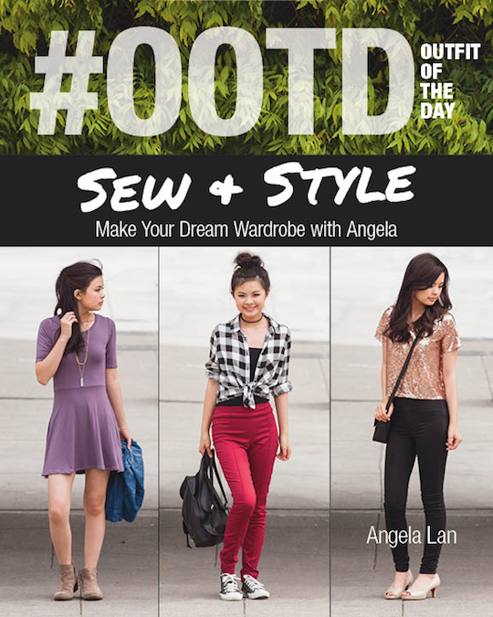 a50b2a08a112 C T  OOTD (OUTFIT OF THE DAY) SEW   STYLE by Angela Lan Softcover Book  11135  22.99 each