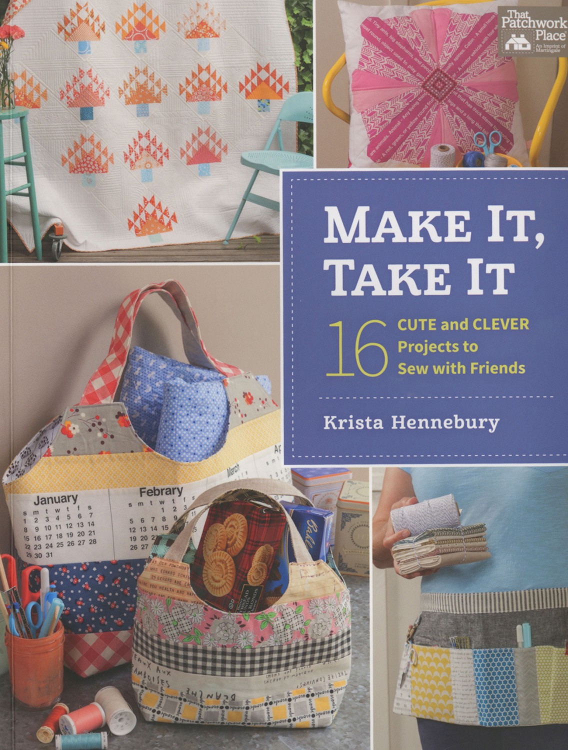 Make It Take By Krista Hennebury From Martingale B1279T 2450 Each