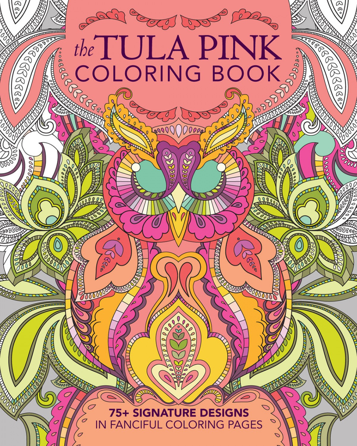 28145627a4 Tula Pink Coloring Book - Softcover S0476 $15.95/ each
